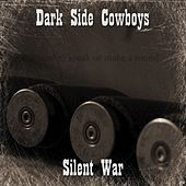 Play & Download Silent War by Dark Side Cowboys | Napster