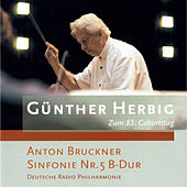 Play & Download Bruckner: Symphony No.5 in B-Flat Major, WAB 105 by Günther Herbig | Napster