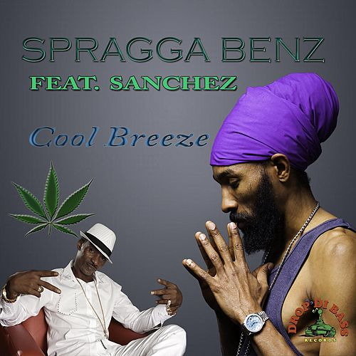 Play & Download Cool Breeze (feat. Sanchez) by Spragga Benz | Napster