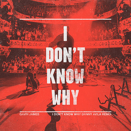 I Don't Know Why (MR07 Remix) by Gavin James