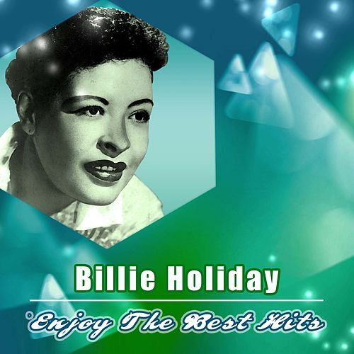 Enjoy the Best Hits by Billie Holiday