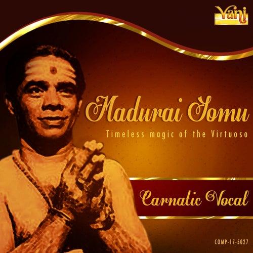Play & Download Madurai Somu - Timeless Magic of the Virtuoso by Kannan | Napster