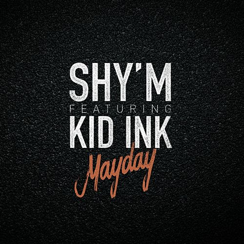 Mayday (feat. Kid Ink) de Shy'm