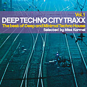 Deep Techno City Traxx, Vol. 1 (The Best of Deep and Minimal Techno House) by Various Artists