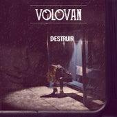 Destruir by Volovan