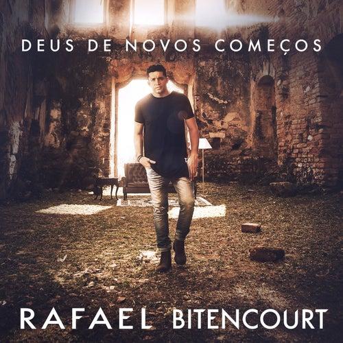 Deus de Novos Começos de Rafael Bitencourt