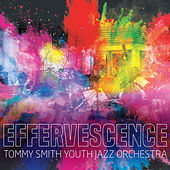 Play & Download Effervescence by Tommy Smith | Napster