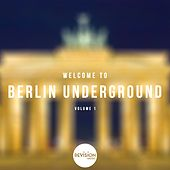 Play & Download Welcome To Berlin Underground, Vol. 1 by Various Artists   Napster