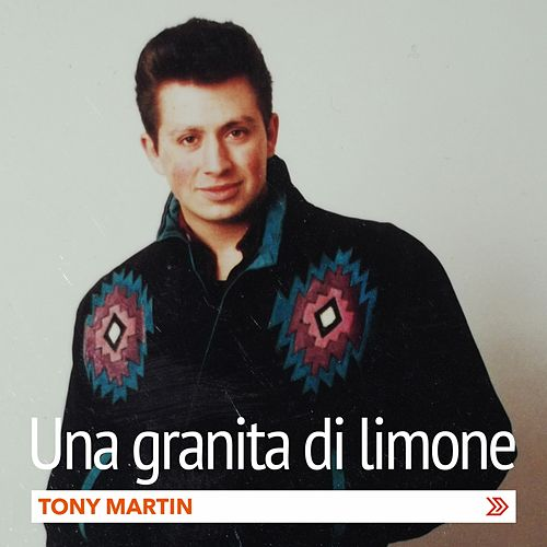 Play & Download Una granita di limone by Tony Martin | Napster