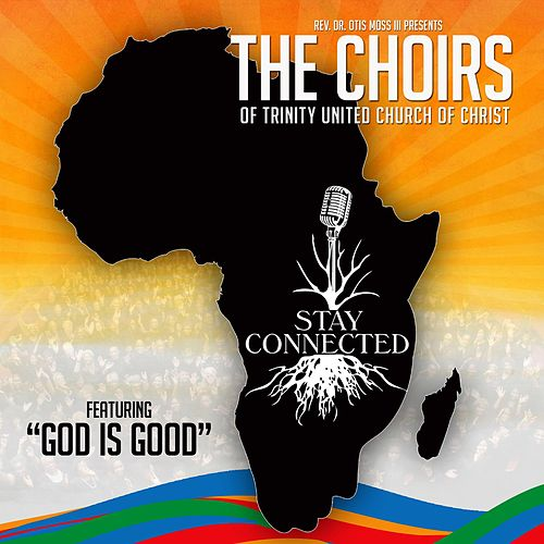 Play & Download God Is Good by The Choirs of Trinity United Church of Christ | Napster