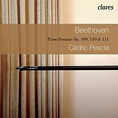 Play & Download Beethoven: Three Last Piano Sonatas Op. 109, 110 & 111 by Cédric Pescia | Napster