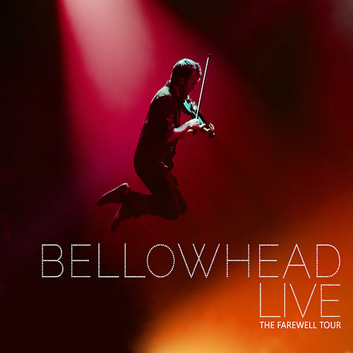 Play & Download Bellowhead Live - The Farewell Tour by Bellowhead | Napster