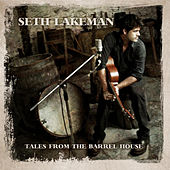 Play & Download Tales from the Barrel House by Seth Lakeman | Napster