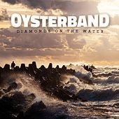 Diamonds on the Water by OysterBand