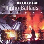 The Radio Ballads: The Song of Steel by Various Artists