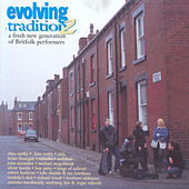 Evolving Tradition, Vol. 2: A Fresh New Generation of Britfolk Performers by Various Artists