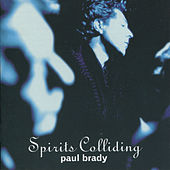 Spirits Colliding by Paul Brady