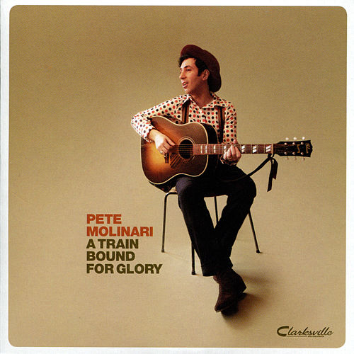 Play & Download A Train Bound for Glory by Pete Molinari | Napster