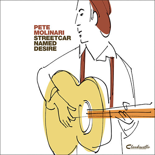 Play & Download Streetcar Named Desire - EP by Pete Molinari | Napster