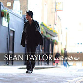 Walk with Me by Sean Taylor