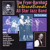 The First Album by The Fryer-Barnhart International All Star Jazz Band