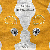 Play & Download Sailing to Byzantium by Christine Tobin | Napster