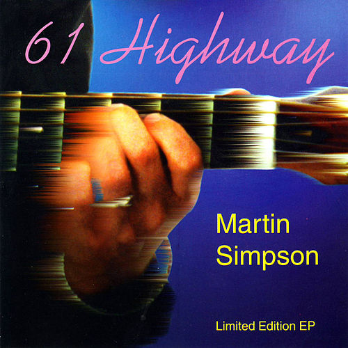 Play & Download 61 Highway by Martin Simpson | Napster