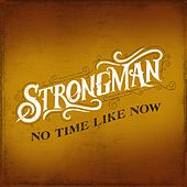 Play & Download No Time Like Now by Steve Strongman   Napster