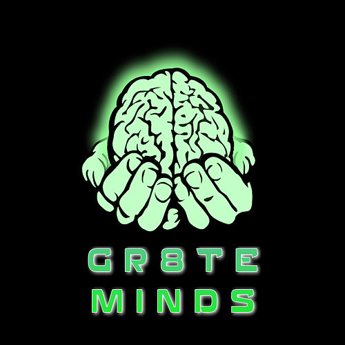 Gr8tz Mindz by Positive K