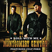 Play & Download Roll With Me (featuring Colt Ford) by Montgomery Gentry | Napster