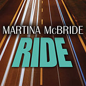 Play & Download Ride by Martina McBride | Napster