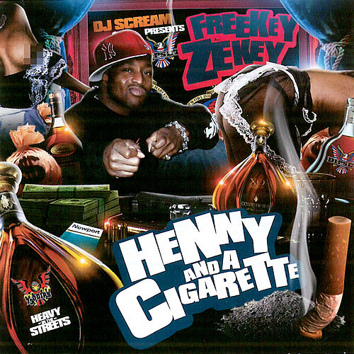 Henny And A Cigarette by Freekey Zekey
