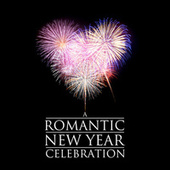 A Romantic New Year Celebration by Various Artists