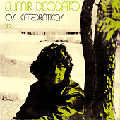 Play & Download Os Catedráticos 73 by Eumir Deodato | Napster
