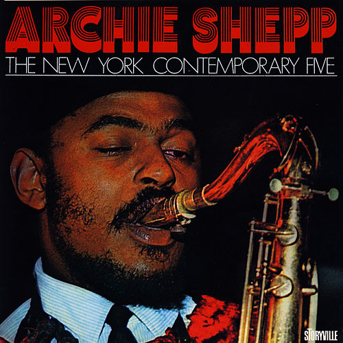 Archie Shepp The New York Contemporary Five by Archie Shepp