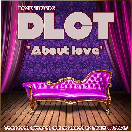DLCT About Love by David Thomas