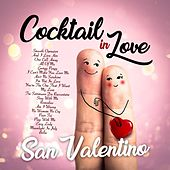 San Valentino Cocktail in Love by Various Artists
