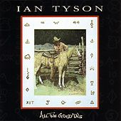 Play & Download All The Good'uns by Ian Tyson | Napster