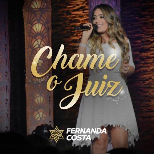 Chame o Juiz (Ao Vivo) by Fernanda Costa