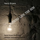 Bryars: Nothing Like the Sun by Various Artists