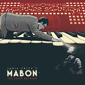 Play & Download The Space Between by Jamie Smith's MABON | Napster