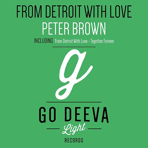 From Detroit with Love by Peter Brown