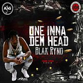 One Inna Dem Head - Single by Blak Ryno