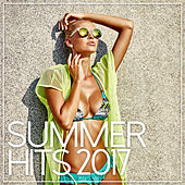 Play & Download Summer Hits 2017 by Various Artists | Napster