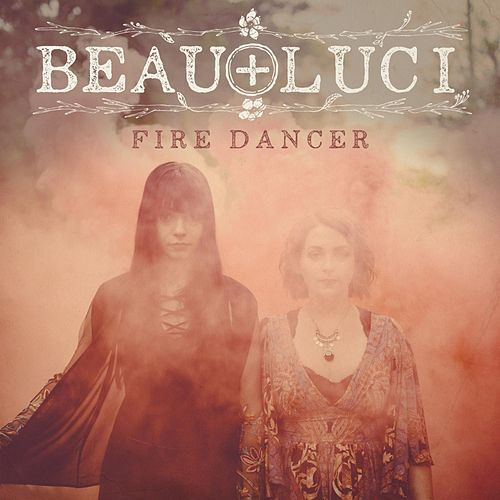 Play & Download Fire Dancer by Beau | Napster