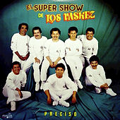 Play & Download Preciso by El Super Show De Los Vaskez | Napster