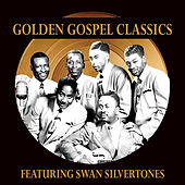 Play & Download Golden Gospel Classics: The Swan Silvertones by The Swan Silvertones | Napster