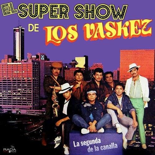 Play & Download La Segunda De La Canalla by El Super Show De Los Vaskez | Napster