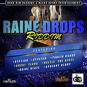 Play & Download Raine Drops Riddim by Various Artists | Napster