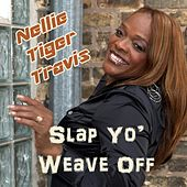 Play & Download Slap Yo' weave Off by Nellie Tiger Travis | Napster
